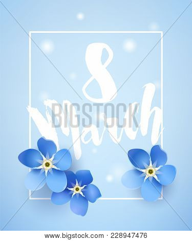 Greeting Card For March 8 With Forget-me-not And Lens Flare On Blue Background. Vector Banner.