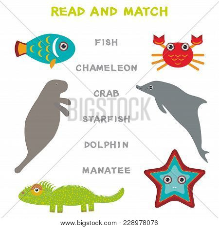 Kids Words Learning Game Worksheet Read And Match. Funny Animals Manatee Dolphin Iguana Crab Fish St