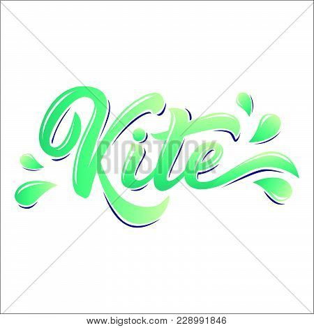 Water Extreme Sport Lettering Set In Graffiti Style Isolated On White Background: Kite, Surf, Wake.