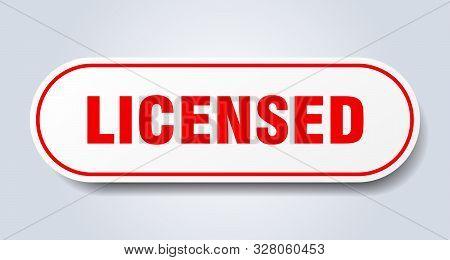 Licensed Sign. Licensed Rounded Red Sticker. Licensed