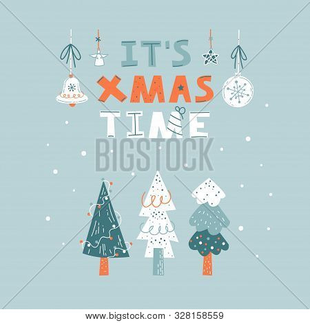 It`s Xmas Time Hand Drawn Vector Lettering. Three Christmas Trees On A Blue Background. Flat Cartoon
