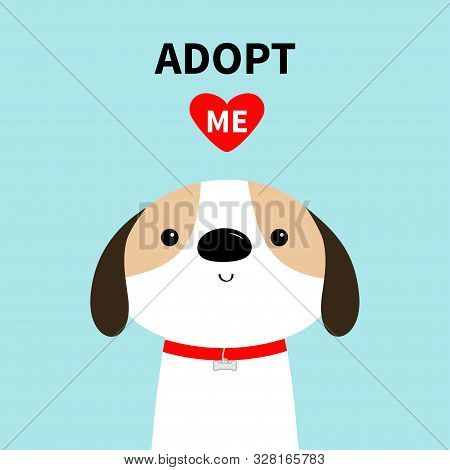 poster of Adopt me. Dog face head. Red collar. White puppy pooch. Cute cartoon kawaii funny baby character. Flat design style. Help homeless animal concept. Pet adoption. Blue background. Isolated. Vector
