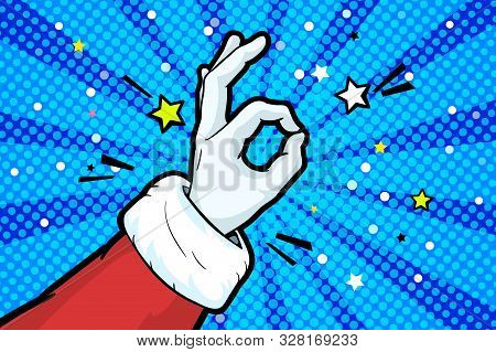 Hand Of Santa Claus In Red Suit And Mitten Showing The Gesture Of Ok In Pop Art Style.