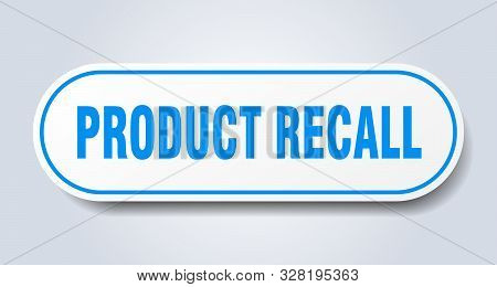 Product Recall Sign. Product Recall Rounded Blue Sticker. Product Recall
