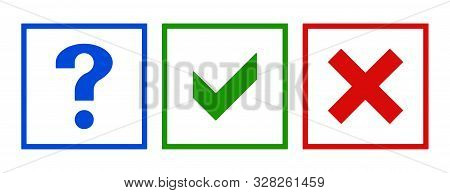 Question, X Cross And Tick Check Marks, Approval Signs Design. Yes X And Ok Symbol Icons In Square C