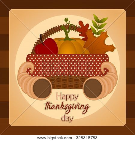 Happy Thanksgiving Day Card With A Thanksgiving Basket And Cornucopias- Vector