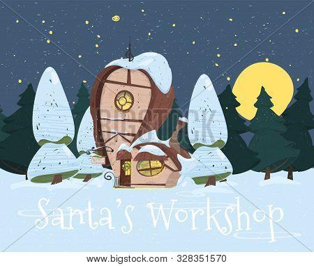 Santa Claus Workshop With Signboard, Lighting Windows And Fir Tree Festive Wreath On Door. Cute Fant