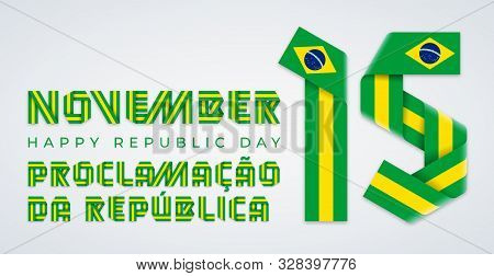 Congratulatory Design For November 15, Brazil Republic Day. Text Made Of Bended Ribbons With Brazili