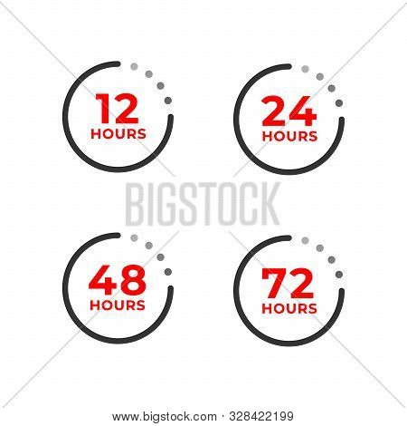 Set Icons Of 12, 24, 48, 72 Hours Isolated On White. Open, Work And Remaining Time Concept, Delivery