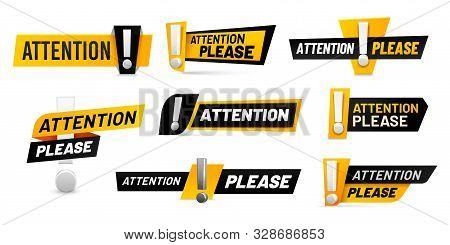 Attention Please Badges. Important Message, Warnings Frames With Exclamation Point And Black And Yel