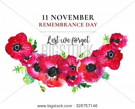Remembrance Day Poppy Wreath. Red Flowers And Title 11 November Lest We Forget. Hand Drawn Watercolo