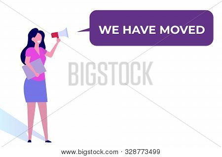 Woman Holding Megaphone With Speech Bubble We Have Moved. Vector Illustration