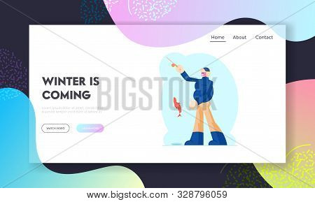 Fishing, Relaxing Wintertime Hobby Website Landing Page. Fisherman Holding Rod In Hand Showing Fish