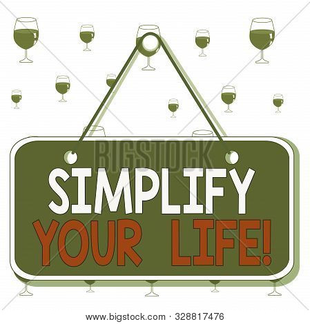 poster of Text sign showing Simplify Your Life. Conceptual photo focused on important and let someone else worry about less ones Colored memo reminder empty board blank space attach background rectangle.