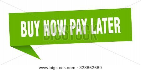 Buy Now Pay Later Speech Bubble. Buy Now Pay Later Sign