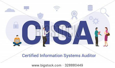 Cisa Certified Information Systems Auditor Concept With Big Word Or Text And Team People With Modern