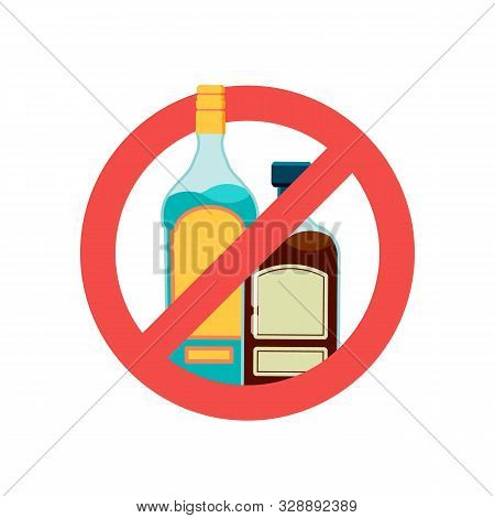Stop Alcohol Sign. Alcoholic Drink, Beer In Red Prohibition Symbol. No Alcoholism Vector Illustratio