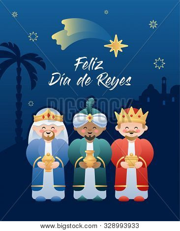 Feliz Dia De Reyes. Happy Day Of Kings In Spanish. Cute Cartoon Characters Of The Three Kings Or Thr