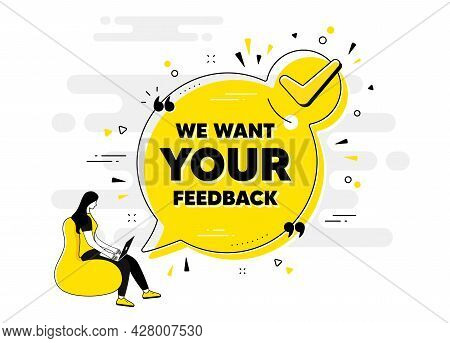 We Want Your Feedback Symbol. Check Mark Chat Bubble Banner With People. Survey Or Customer Opinion