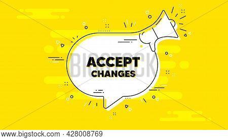 Accept Changes Motivation Message. Alert Megaphone Yellow Chat Banner. Motivational Slogan. Inspirat
