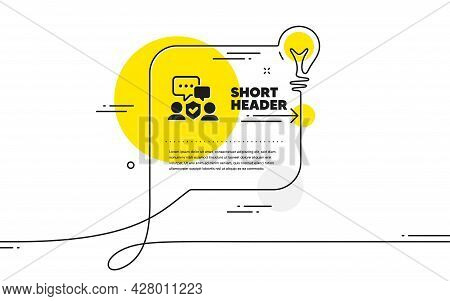 Security Agency Icon. Continuous Line Idea Chat Bubble Banner. Body Guards Sign. Private Protection