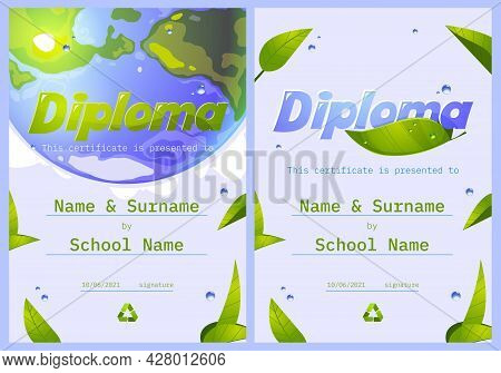 School Diploma, Save The Planet Certificate With Earth Globe, Green Leaves, Water Drops And Recyclin