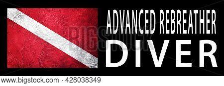 Advanced Rebreather Diver, Diver Down Flag, Scuba Flag, Scuba Diving