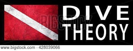 Dive Theory, Diver Down Flag, Scuba Flag, Scuba Diving