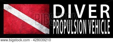 Diver Propulsion Vehicle, Diver Down Flag, Scuba Flag, Scuba Diving