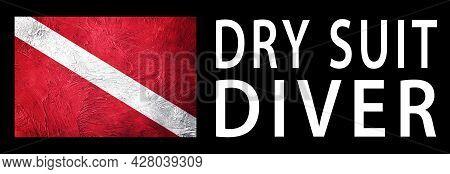 Dry Suit Diver, Diver Down Flag, Scuba Flag, Scuba Diving