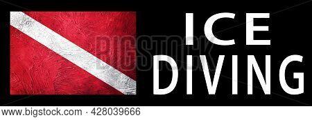 Ice Diving, Diver Down Flag, Scuba Flag, Scuba Diving
