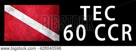 Tec 65 Ccr, Diver Down Flag, Scuba Flag, Scuba Diving