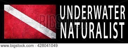 Underwater Naturalist, Diver Down Flag, Scuba Flag, Scuba Diving