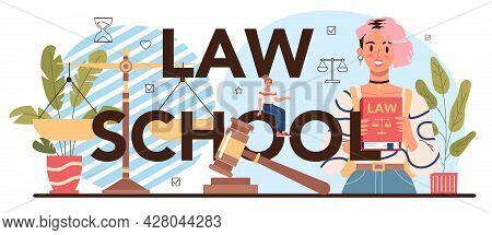 Law School Typographic Header. Punishment And Judgement Education.