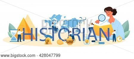 Historian Typographic Header. History Science, Paleontology, Archeology