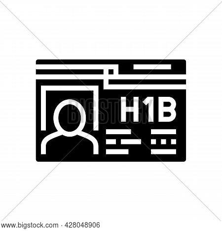 H-1b Visa Glyph Icon Vector. H-1b Visa Sign. Isolated Contour Symbol Black Illustration