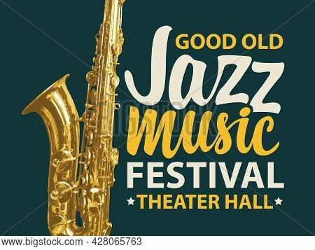 Vector Poster For A Jazz Music Festival With A Golden Saxophone And Inscriptions On A Black Backgrou