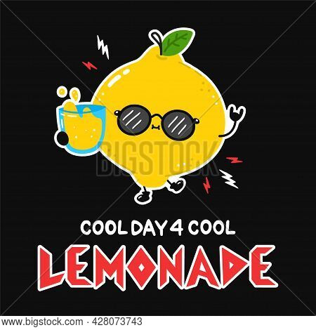 Cute Lemon With Lemonade Glass In Sunglasses. Cool Day For Cool Lemonade Slogan Quote Poster. Vector