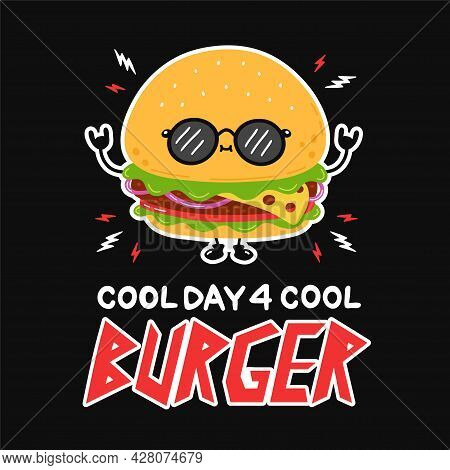 Cute Funny Burger In Sunglasses. Cool Day For Cool Burger Slogan Quote Poster. Vector Hand Drawn Car