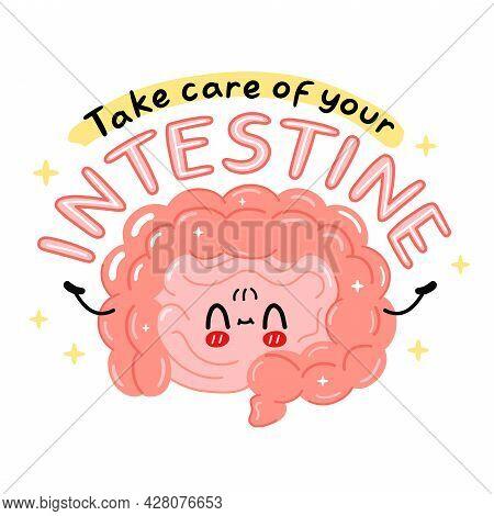 Cute Funny Intestine Organ Character. Take Care Of Your Intestine Quote Slogan. Vector Cartoon Kawai