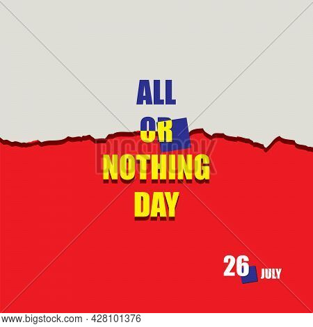 The Calendar Event Is Celebrated In July - All Or Nothing Day