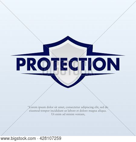 Vector Illustration Of A Shield With The Words Protection. Suitable For Insurance Companies, Securit