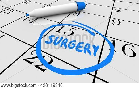 Surgery Day Date Calendar Circled Appointment Operation Procedure 3d Illustration