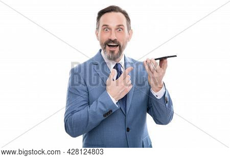 Amazed Grizzled Executive In Suit Send Voice Message On Mobile Phone Isolated On White, Voice Mail