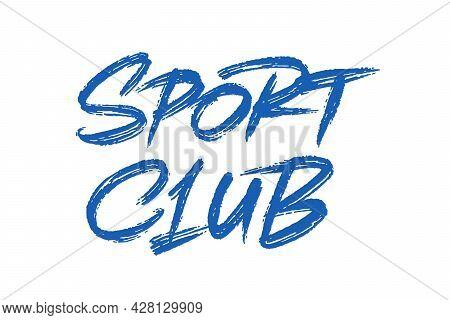 Sport Club Vector Inscription. Unique Original Handwritten Lettering