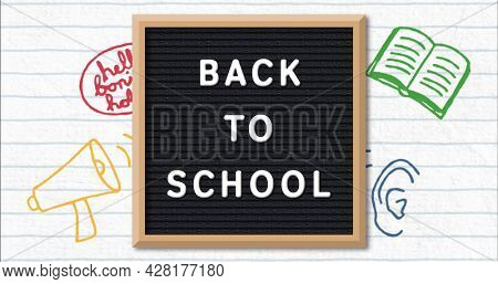Image of words Back to School on black letter board with multiple school items moving on white lined paper in background. Education back to school and schooling concept digitally generated image.