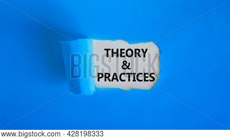 Theory And Practice Symbol. Words 'theory And Practice' Appearing Behind Torn Blue Paper. Beautiful