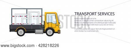 Yellow Small Truck Transports Windows, Transportation And Cargo Delivery Services And Logistics Bann