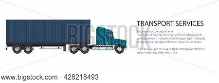 Cargo Delivery Truck With Blue Cargo Container , Shipping And Freight Of Goods Banner, Overland Frei