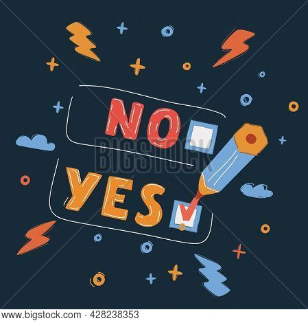 Vector Illustration Of Pencil With Yes And No Voting Over Dark Backround.